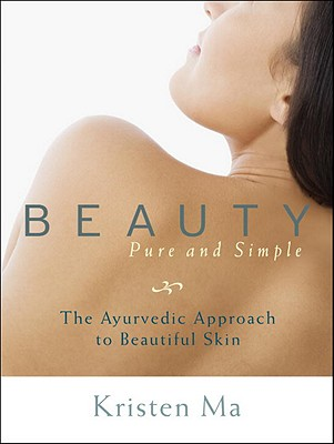 Beauty Pure and Simple By Ma, Kristen